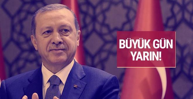 Erdoğan düğmeye bastı büyük gün yarın