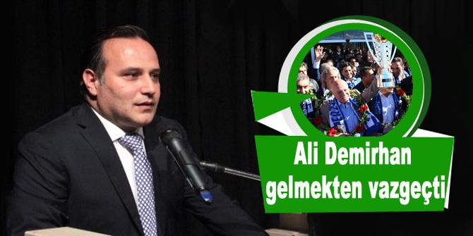 Demirhan: Erzurum'a gelmiyorum
