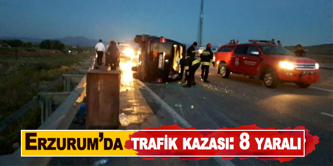 Erzurum'da trafik kazası: 8 yaralı