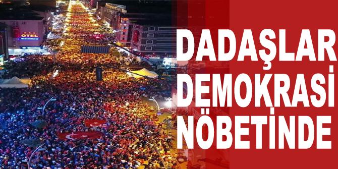 Dadaşlar demokrasi nöbetinde