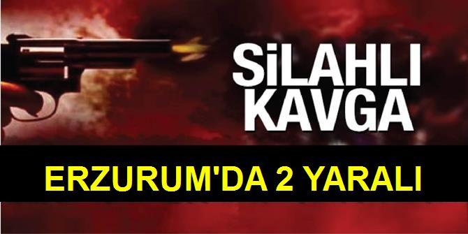 Erzurum'da iki kişi vuruldu!