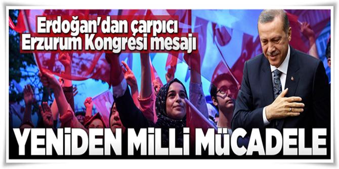 Erdoğan'dan çarpıcı Erzurum Kongresi mesajı