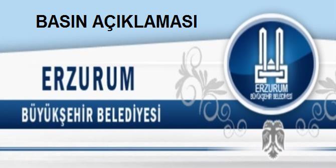 Erzurum Büyükşehir Belediyesi'nden basın açıklaması