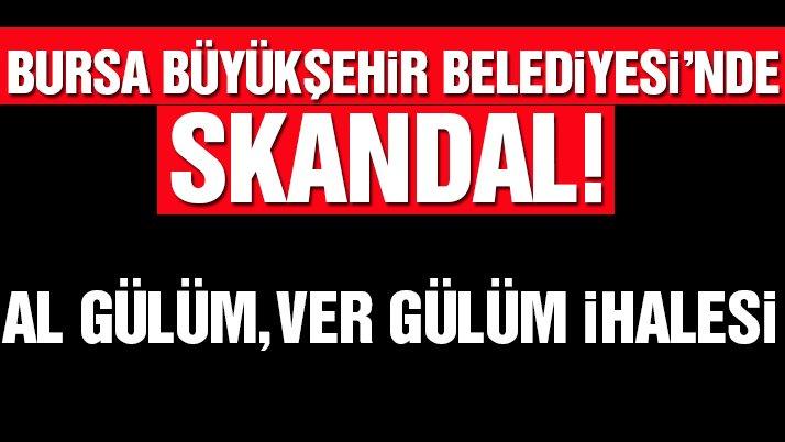 Bursa Büyükşehir Belediyesi'nde skandal!