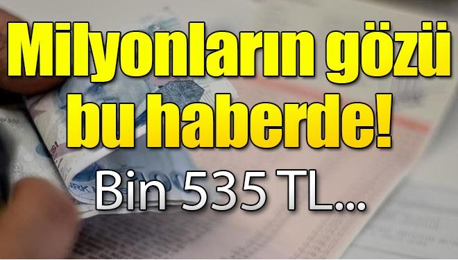 Emekliye bin 535 TL