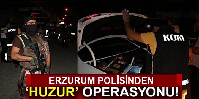 """Erzurum Polisinden Gece Yarısı """"Huzur"""" operasyonu"""
