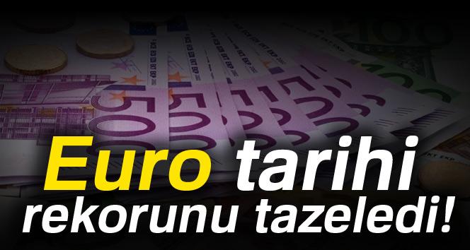 Euro tarihi rekorunu tazeledi