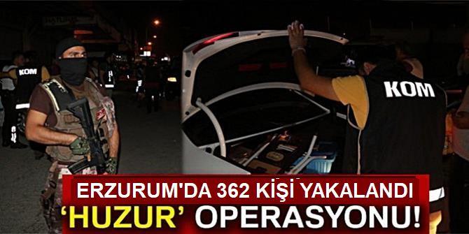 Erzurum'da Huzur Operasyonu