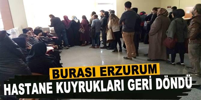 Erzurum'da kuyruklar geri döndü!