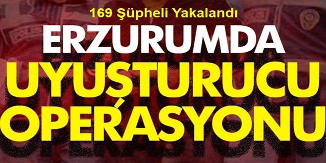 Erzurum'da Uyuşturucu Operasyonlarında 169 Şüpheli Yakalandı