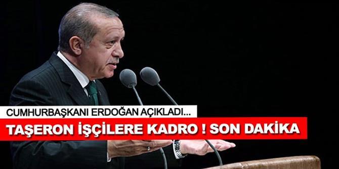 Erdoğan'dan taşeron işçilerle ilgili önemli açıklama