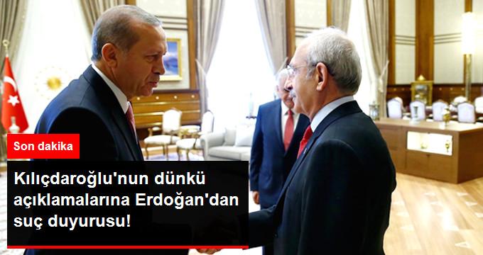 Kılıçdaroğlu'nun Dünkü Açıklamalarına Erdoğan'dan Suç Duyurusu