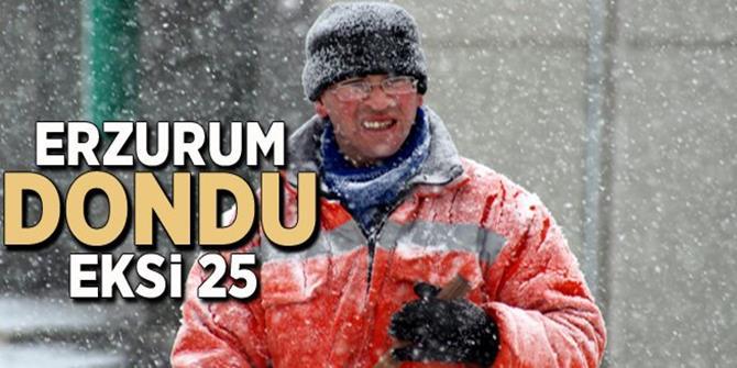 Erzurum -25 Dereceyi Gördü