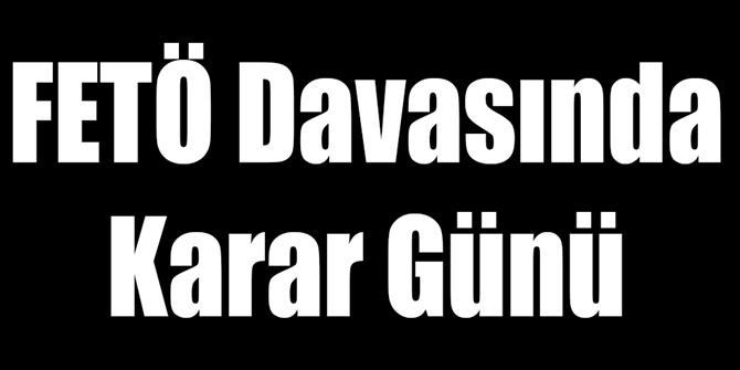 Erzurum'da FETÖ davalarında karar günü