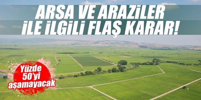 Arsa ve arazi metrekare değeri artışında yüzde 50 sınırı