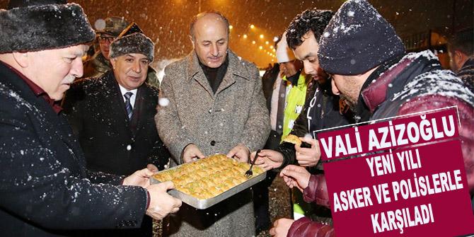 Vali Azizoğlu yeni yılı asker ve polislerle karşıladı