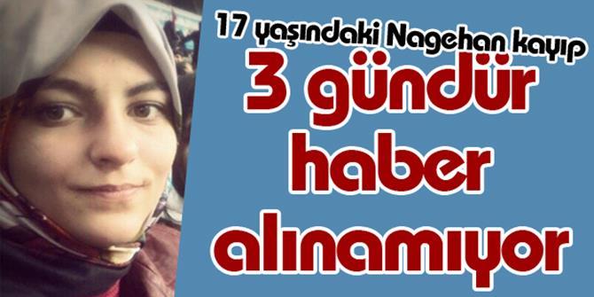 17 Yaşındaki Nagehan Kayıp