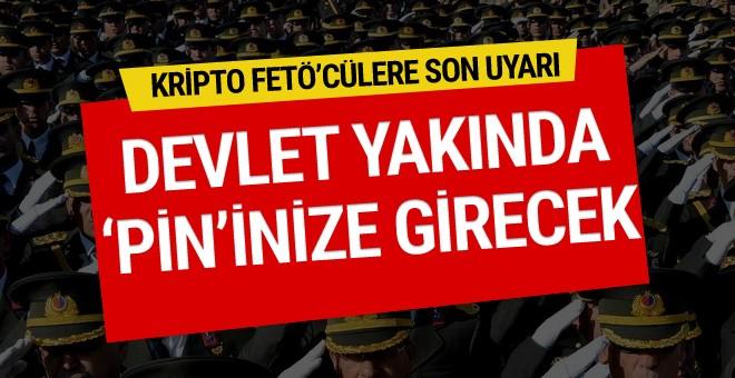 Kripto FETÖ'cülere son uyarı: Devlet yakında 'PİN'inize girecek!