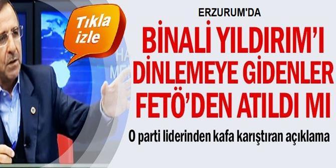 Erzurum'da Binali Yıldırım'ı dinlemeye gidenler FETÖ'den atıldı mı