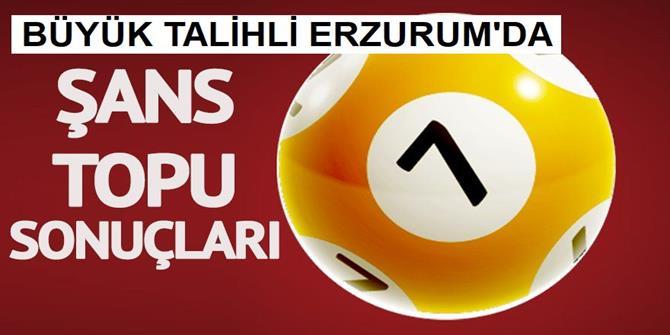 Şans topu Erzurum'a vurdu!