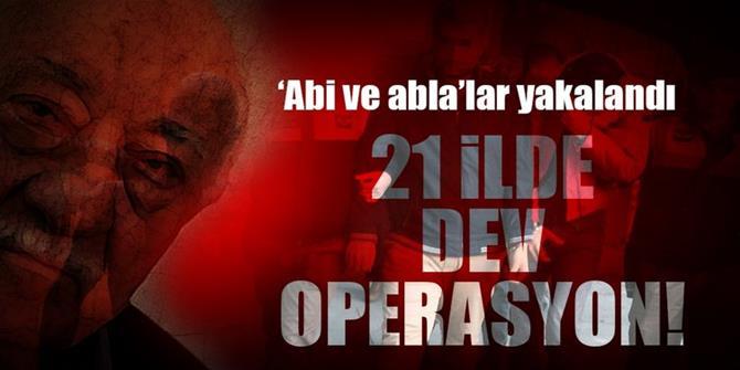 21 ilde dev operasyon! 45 FETÖ'cü yakalandı