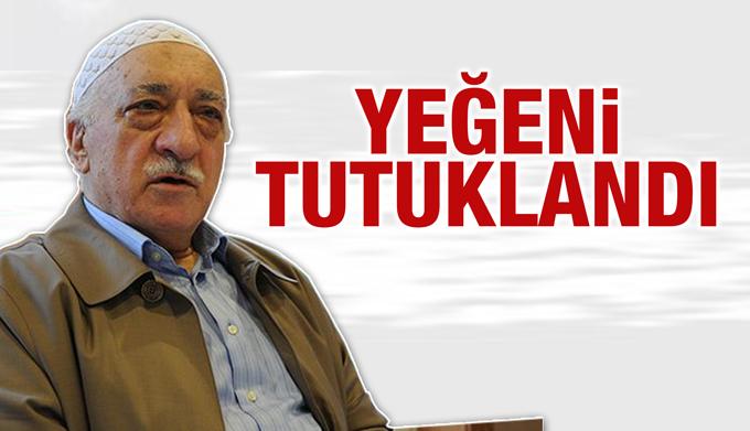 Fethulah Gülen'in yeğeni tutuklandı