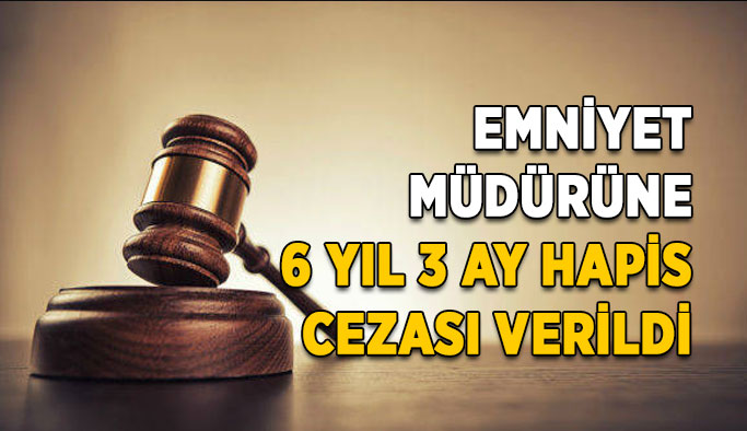 Karayazı İlçe Emniyet Müdürü Töngür'e Hapis