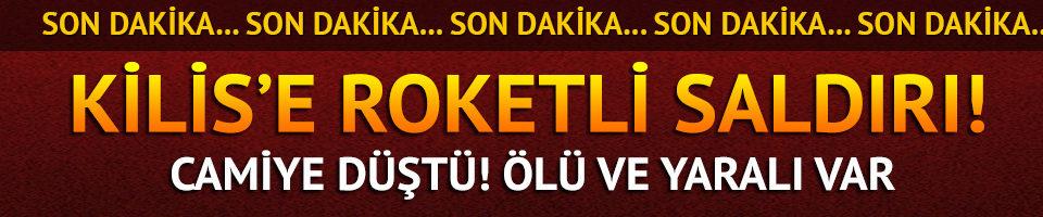 Kilis'teki camiye roketli saldırı! Ölü ve yaralılar var
