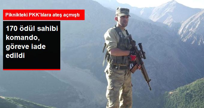 Piknikte Karşılaştığı PKK'lılara Ateş Açan 170 Ödül Sahibi Komando, Göreve İade Edildi