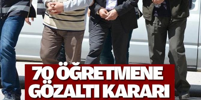 11 ilde FETÖ'den 70 öğretmene gözaltı kararı