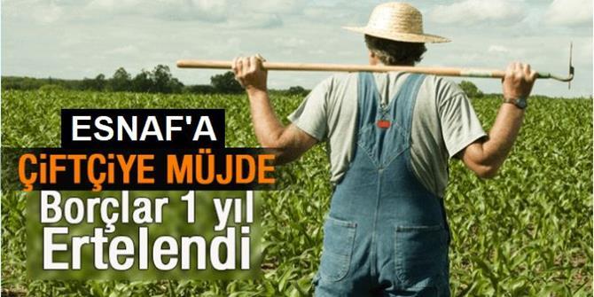 Esnaf ve çiftçinin kredi borcuna erteleme