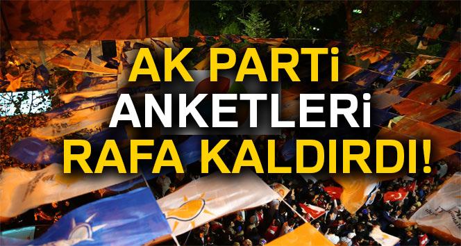 AK Parti anketleri rafa kaldırdı