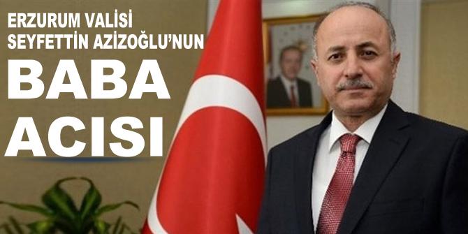 Vali Azizoğlu 'nun acı günü