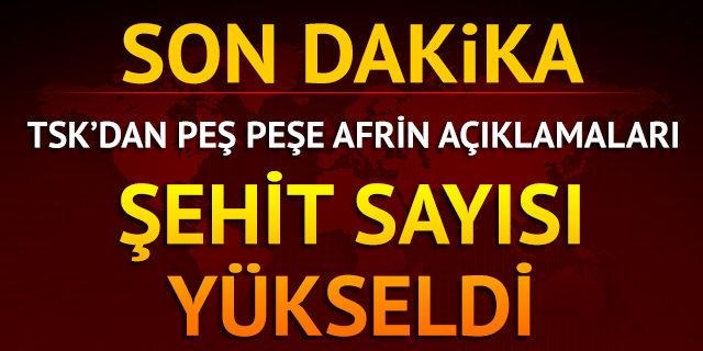 TSK'dan peş peşe Afrin açıklamaları: Şehitler ve yaralılar var