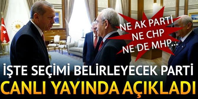 Canlı yayında seçimin kilit partisini açıkladı!