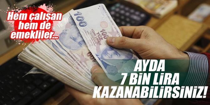 7 bin lira ek kazanç!