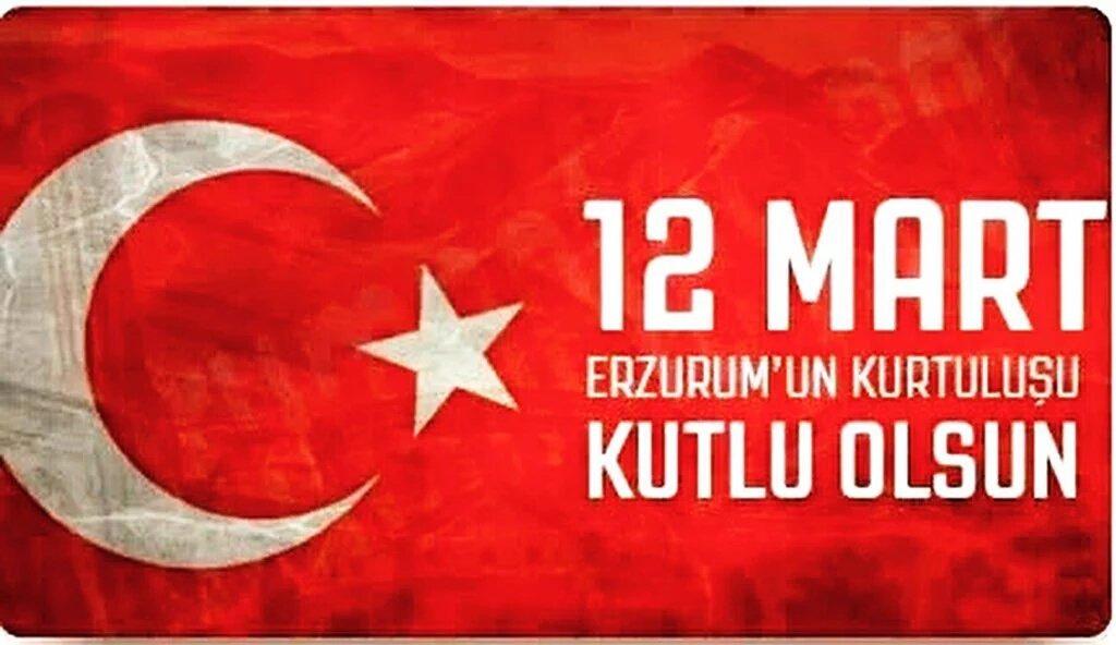 12 mart Erzurum'un kurtuluşu
