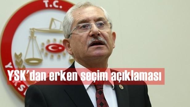 YSK Başkanı Sadi Güven'den erken seçim açıklaması