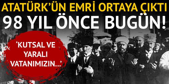 Atatürk 98 yıl önce bugün bu talimatı verdi