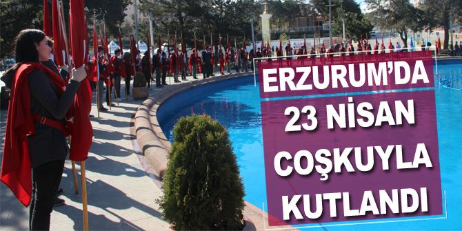 Erzurum'da 23 Nisan coşkuyla kutlandı