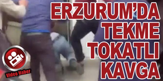 Erzurum'da tekme tokat kavga kamerada