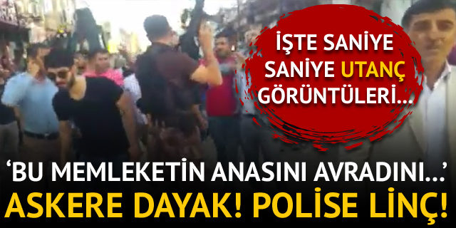 Askere ve polise linç girişimi iddiası!