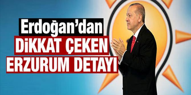 Erdoğan'dan dikkat çeken 'Erzurum' detayı