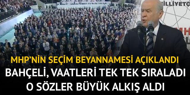 Bahçeli, MHP'nin seçim beyannamesi açıkladı!