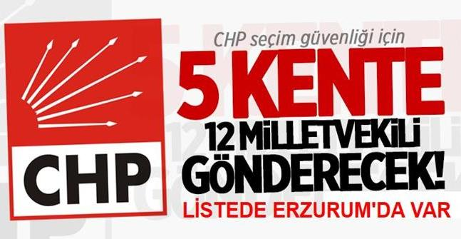 CHP, seçim güvenliği için 5 ilde görevlendirme yaptı