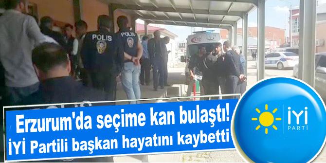 Erzurum'da seçime kan bulaştı! İYİ Partili başkan hayatını kaybetti!