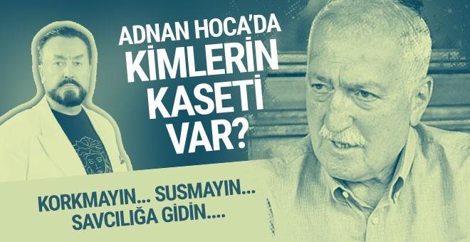 'Adnan Hoca'da kimlerin kaseti var?