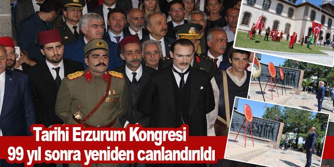 Tarihi Erzurum Kongresi 99 yıl sonra yeniden canlandırıldı