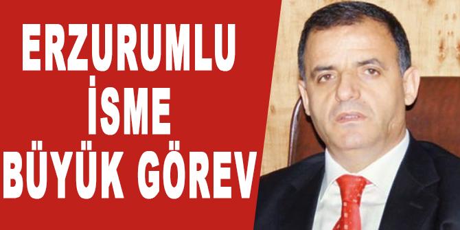 Erzurumlu isme büyük görev!