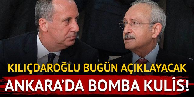Ankara'da bomba kulis: Kılıçdaroğlu bugün açıklayacak!
